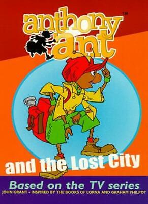Anthony Ant and the Lost City By John Grant