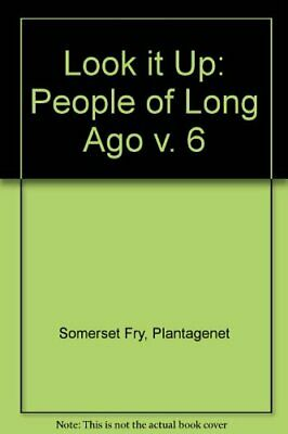 Look it Up: People of Long Ago v. 6 By Plantagenet Somerset Fry. 9780333397244