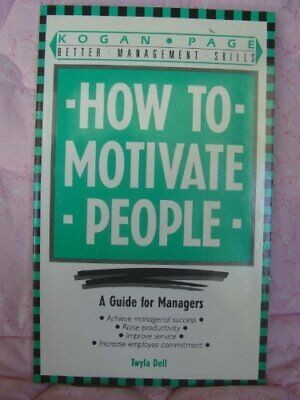 HONEST DAY'S WORK: HOW TO MOTIVATE PEOPLE (BETTER MANAGEMENT SKILLS) By TWYLA D