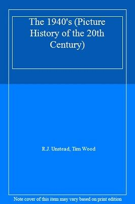 1940s Hb (Picture History of the 20th Century) By Tim Wood