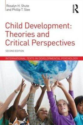 Child Development: Theories and Critical Perspectives (Internatio...