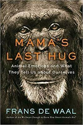 Mama's Last Hug: Animal Emotions and What They Tell Us about Ourselves 1st Edit