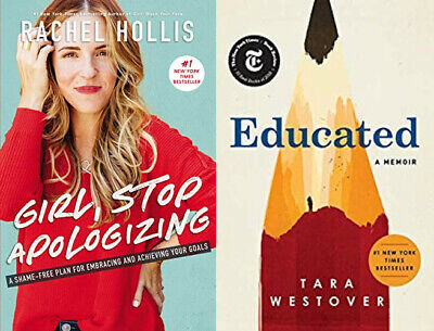 Girl, Stop Apologizing BY RACHEL HOLLIS + Educated BY TARA WESTOVER