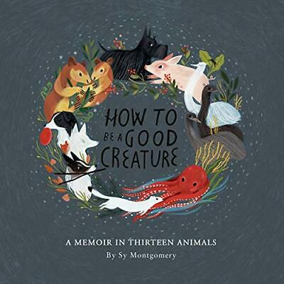 How to Be a Good Creature: A Memoir in Thirteen Animals  -AudioBook - No CD