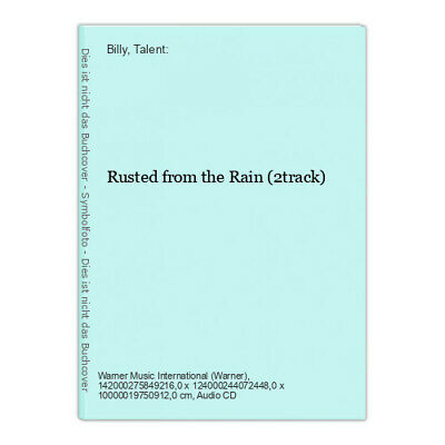 Rusted from the Rain (2track) Billy, Talent: