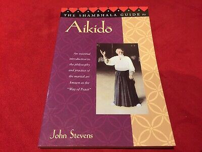 The Shambhala Guide To Aikido Book by John Stevens -