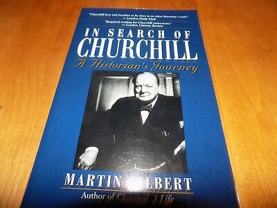 IN SEARCH OF CHURCHILL A HISTORIAN'S JOURNEY Winstom Prime Minister England Book