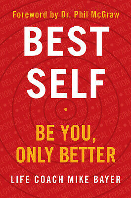 Best Self: Be You, Only Better [PDF] by Mike Bayer