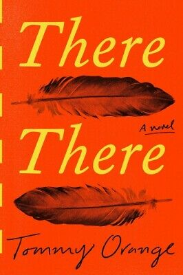 There There : A Novel by Tommy Orange 2018 PDF