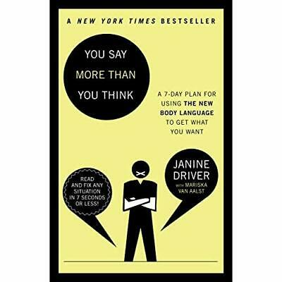 You Say More Than You Think: The 7-Day Plan for Using t - Paperback NEW Janine D
