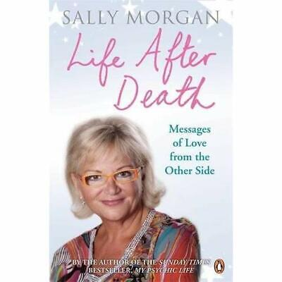 Life After Death: Messages of Love from the Other Side - Paperback NEW Morgan, S