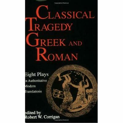 Classical Tragedy: Greek and Roman - Paperback NEW Corrigan, Rober 1987-07-01