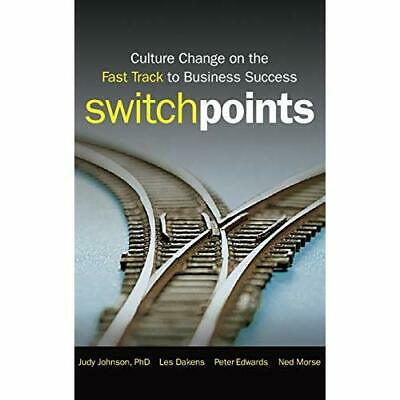 SwitchPoints: Culture Change on the Fast Track to Busin - Hardcover NEW Johnson,
