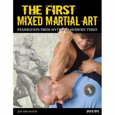 The First Mixed Martial Art: Pankration from Myths to M - Paperback NEW Arvaniti