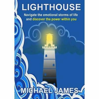 Lighthouse: Navigate the Emotional Storms of Life and D - Paperback NEW James, M