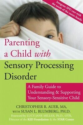 Parenting a Child with Sensory Processing Disorder: A Family Guid...