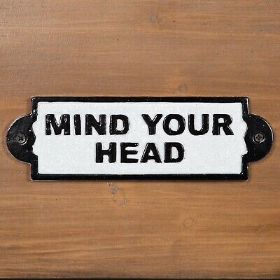 Vintage Victorian Style MIND YOUR HEAD Wall Cast Iron Sign Black & White Plaque