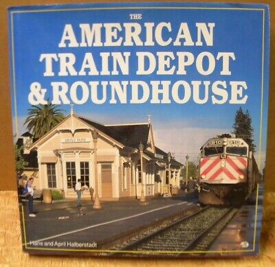 American Train Depot & Roundhouse, the   by Halberstadt with Dust Jacket