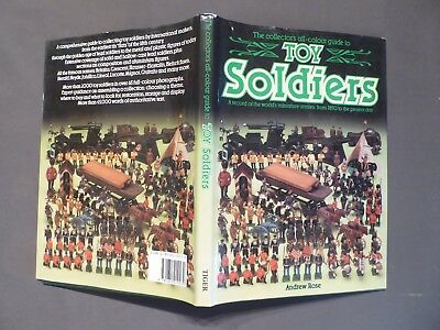 The collector´s all-colour guide to Toy Soldiers, Andrew Rose, London 1989