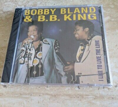 "New Sealed B B King/Bobby ""Blue"" Bland I Like To Live The Love Cd Free Shipping"