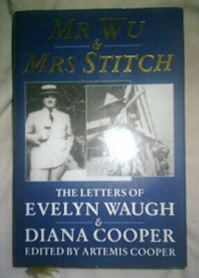 Mr. Wu and Mrs.Stitch: The Letters of Evelyn Waugh and Diana Cooper, 1932-66, Co