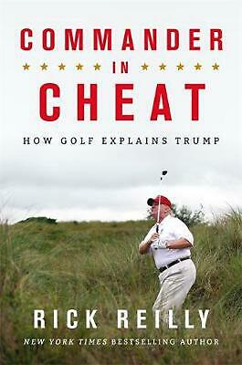 Commander in Cheat: How Golf Explains Trump: The brilliant New York Times bestse