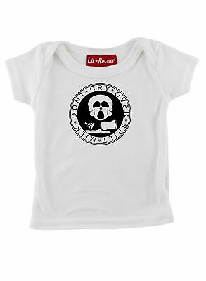 Dont Cry Over Spilt Mik Funny Slogan Baby T Shirt White