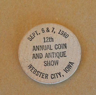 VTG Wooden Nickel Sept 6 /& 7 1980 12th Annual Coin /& Antique Show Webster City I