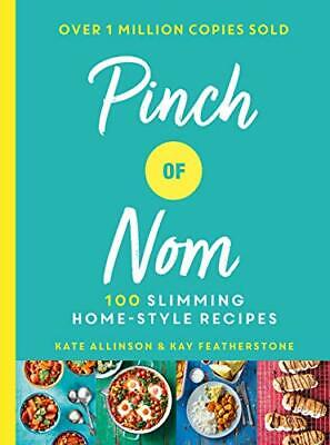 Pinch of Nom: 100 Slimming, Home-style Recipes by Allinson, Kate Book The Cheap