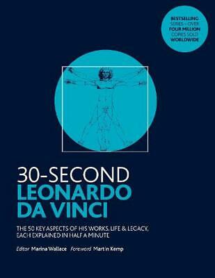 30-Second Leonardo da Vinci: His 50 greatest ideas and inventions, each explaine