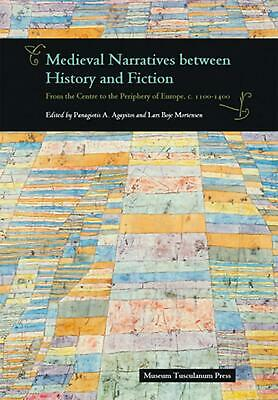 Medieval Narratives Between History & Fiction: From the Centre to the Periphery