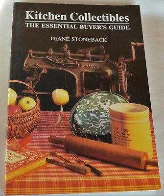 Kitchen Collectibles The Essential Buyer's Guide Diane Stoneback & Price Guide