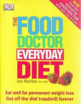 The FOOD DOCTOR EVERYDAY DIET. by MARBER IAN Book The Cheap Fast Free Post