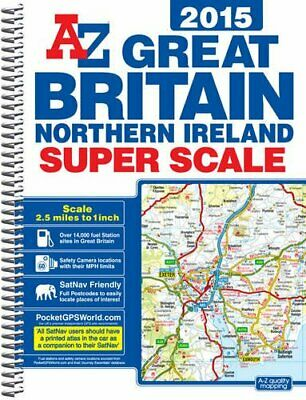 Great Britain Super Scale Road Atlas 2015 by Geographers A-Z Map Co Ltd Book The