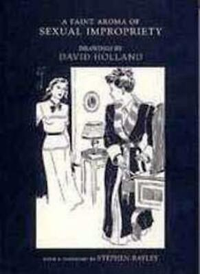A Faint Aroma of s**ual Impropriety By David Holland