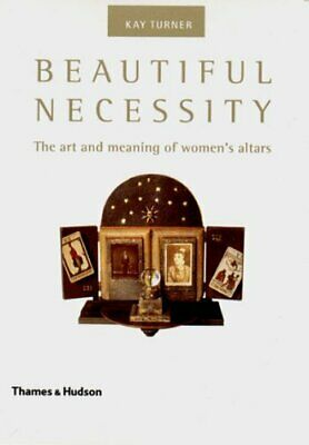 Beautiful Necessity: Art and Meaning: The Art and Me... by Turner, Kay Paperback