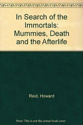 In Search of the Immortals: Mummies, Death and the ... by Reid, Howard Paperback