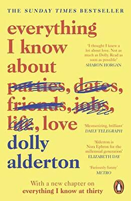 Everything I Know About Love by Alderton, Dolly Book The Cheap Fast Free Post