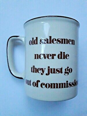 Old Salesmen Never Die Out of Commission Mug Collectable Japan Made Funny Humour