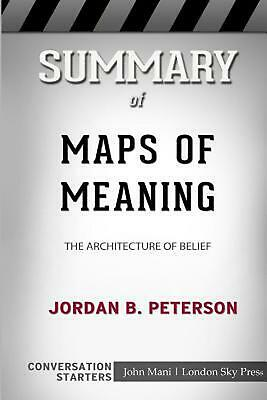Summary of Maps of Meaning: The Architecture of Belief: Conversation Starters by