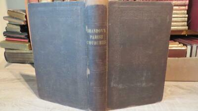 """1848 """"PARISH CHURCHES"""" by BRANDON - VERY WELL ILLUS - CLASSIC ARCHITECTURAL TEXT"""