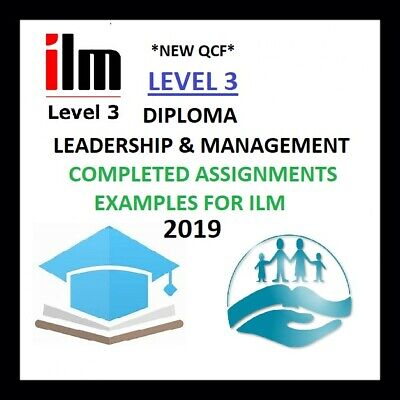 Level 3 Diploma in Leadership and Management -Exemplar Units Assignments for ILM
