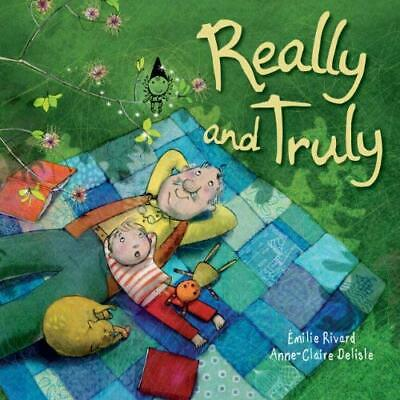Really and Truly - Hardcover NEW Rivard, Emilie 2012-08-14