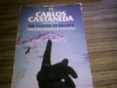 The Power of Silence: Further Lessons of Don Juan, Carlos Castaneda, Used; Good