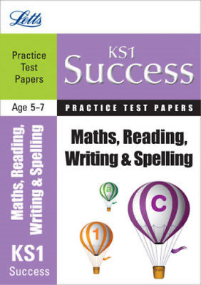 Reading, Writing and Maths: Practice Test Papers (Letts Key Stage 1 Success), Sh