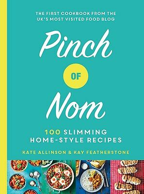 Pinch of Nom: 100 Slimming, Home-style Recipes New Hardcover Kay Featherstone