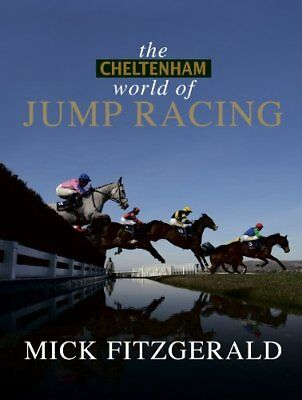 Cheltenham World of Jump Racing New Hardcover Book Fitzgerald, Mick Fitzgerald