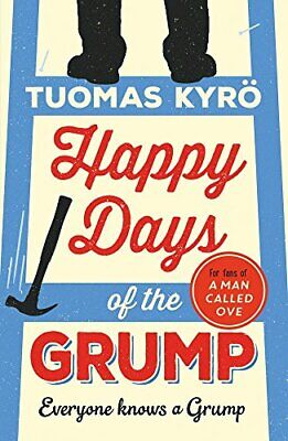 Happy Days of the Grump: The feel-good bestseller perfect for fans of A Man Cal