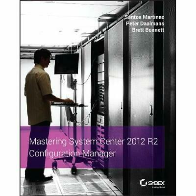 Mastering System Center 2012 R2 Configuration Manager - Paperback NEW Martinez,