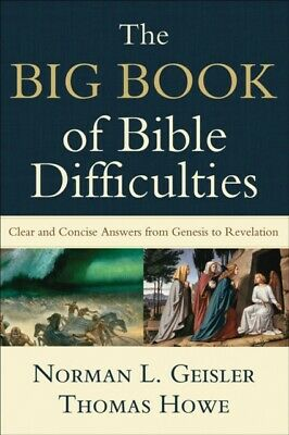 The Big Book of Bible Difficulties: Clear and Concise Answers fro...